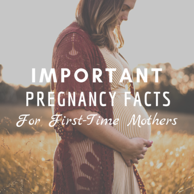 Important Pregnancy Facts for First-Time Mothers