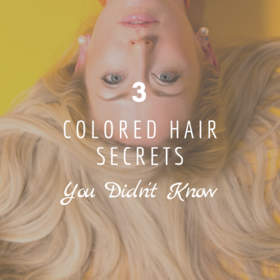 3 Colored Hair Secrets You Didn't Know