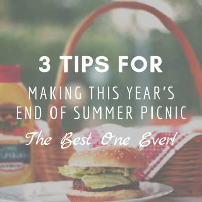 3 Tips for Making This Year's End of Summer Picnic the Best One Ever