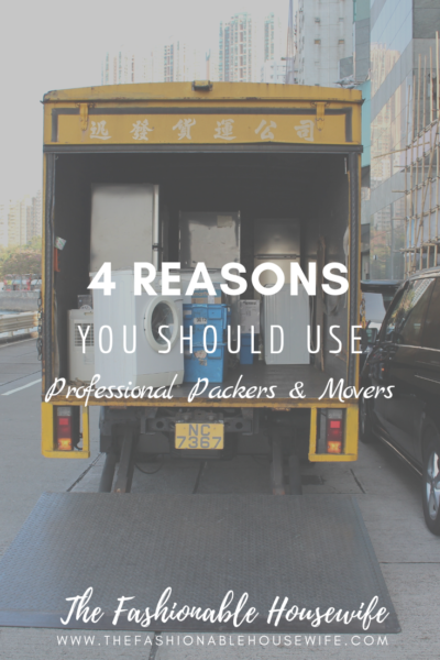 4 Reasons You Should Use Professional Packers And Movers