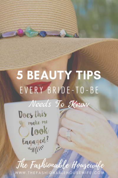5 Beauty Tips Every Bride-To-Be Needs To Know
