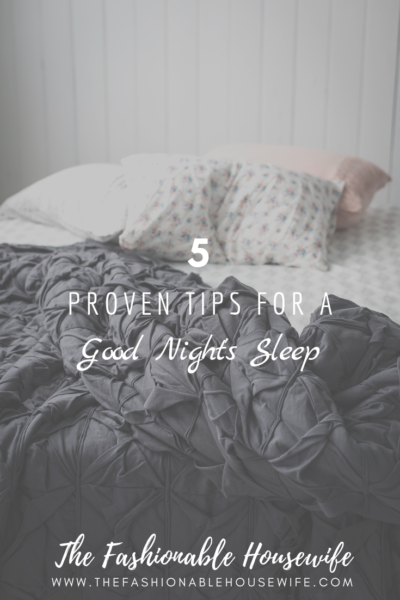 5 Proven Tips For A Good Night's Sleep
