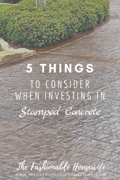 5 Things To Consider When Investing In Stamped Concrete