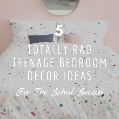 5 Totally Rad Teenage Bedroom Decor Ideas for the School Season