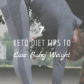 7 Keto Diet Tips to Lose Baby Weight