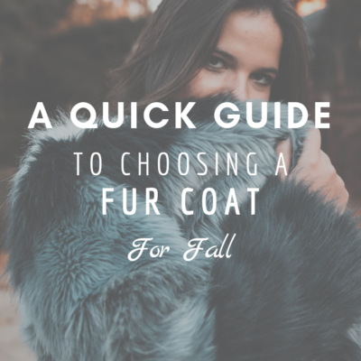 A Quick Guide To Choosing A Fur Coat For Fall