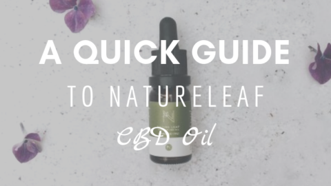A Quick Guide to NatureLeaf CBD Oil