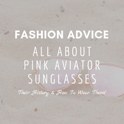 Fashion Advice: All About Pink Aviator Sunglasses