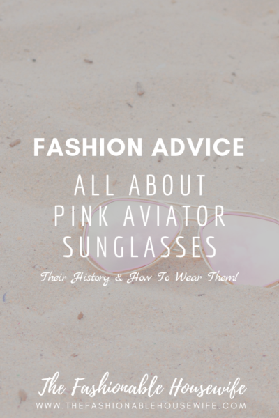 Fashion Advice: All About Pink Aviator Sunglasses