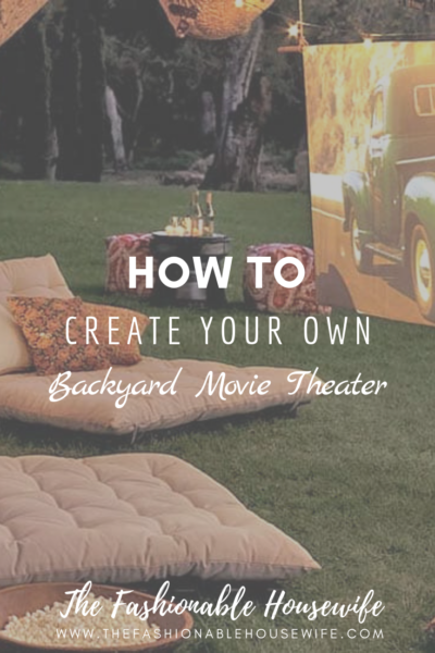 How To Create Your Own Backyard Movie Theater