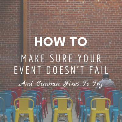 How To Make Sure Your Event Doesn't Fail