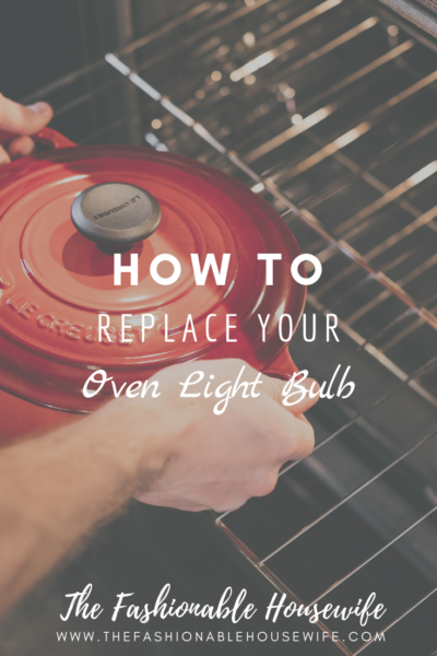 How To Replace Your Oven Light Bulb
