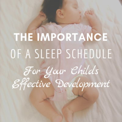 The Importance of a Sleep Schedule For Your Child's Effective Development