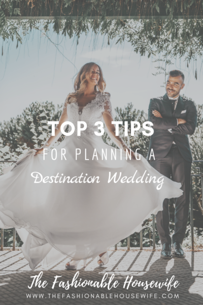 Top 3 Tips For Planning A Destination Wedding