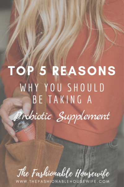 Top 5 Reasons Why You Should Be Taking a Probiotic Supplement