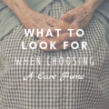 What To Look Out For When Choosing A Care Home