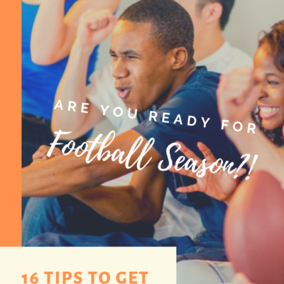 Are You Ready For Football Season? 16 Tips to Get Game-Day Ready