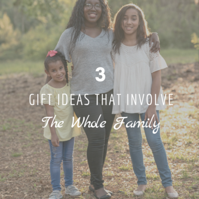 3 Gift Ideas That Involve The Whole Family