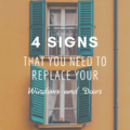 4 Signs That You Need to Replace Your Windows and Doors