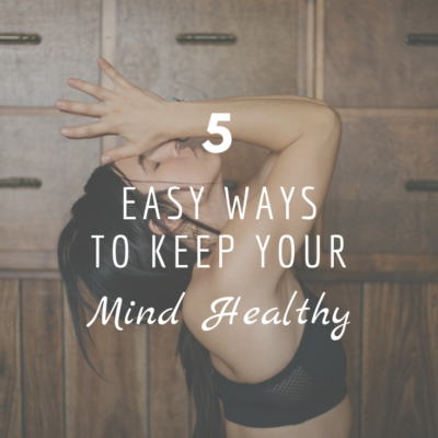 5 Easy Ways to Keep Your Mind Healthy