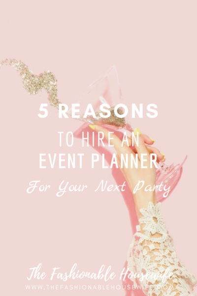 5 Reasons to Hire An Event Planner For Your Next Party
