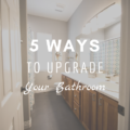 5 Ways To Upgrade Your Bathroom