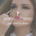 7 AW19 Makeup Trends You Need to Know