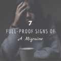 7 Full-Proof Signs Of A Migraine