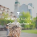 7 Most Common Causes of Acne Breakouts