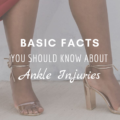 Basic Facts You Should Know About Ankle Injuries
