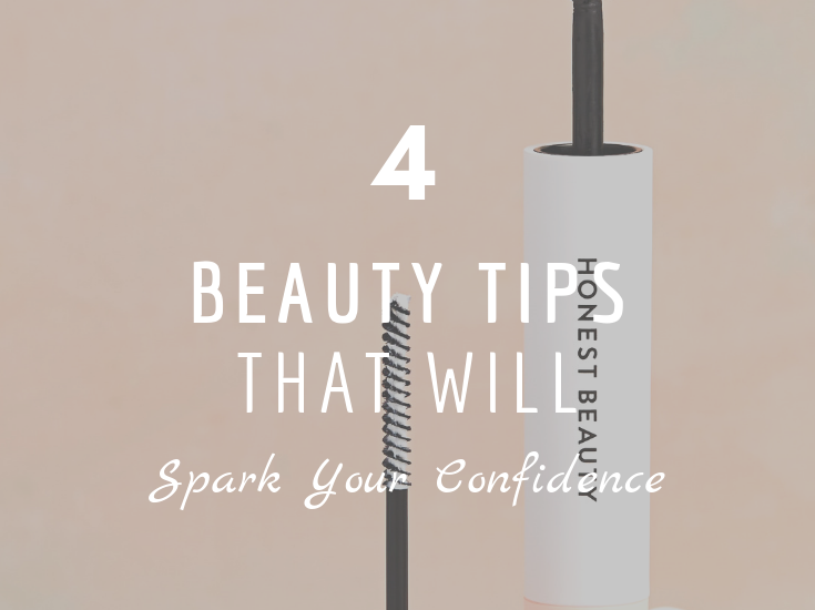 Beauty Tips That Will Spark Your Confidence
