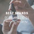 Best Brands Of Organic CBD Oil