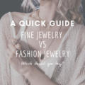 Fine Jewelry vs Fashion Jewelry: A Quick Guide