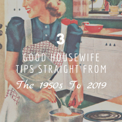 Good Housewife Tips Straight from the 1950s to 2019