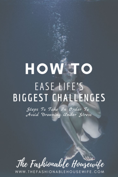 How To Ease Life's Biggest Challenges