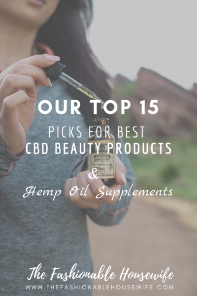 Our Top 15 Picks For Best CBD Beauty Products & Hemp Oil Supplements