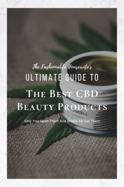 The Ultimate Guide to Choosing the Best CBD Beauty Products