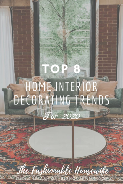 Home Decorating Trends 2020.Top 8 Home Interior Decorating Trends For 2020 The