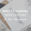What To Consider When Choosing A New Chiropractor