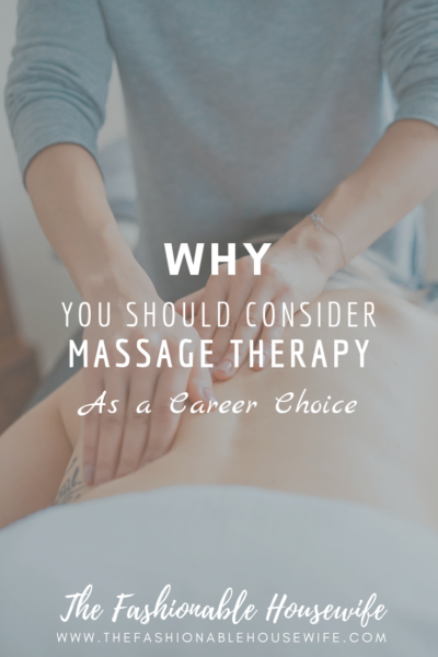 Why You Should Consider Massage Therapy as a Career Choice
