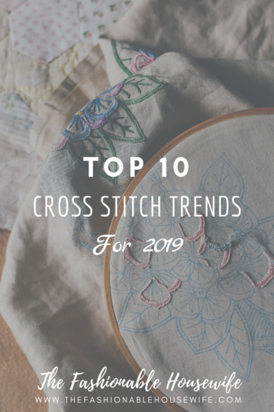 10 Cross Stitch Trends for 2019