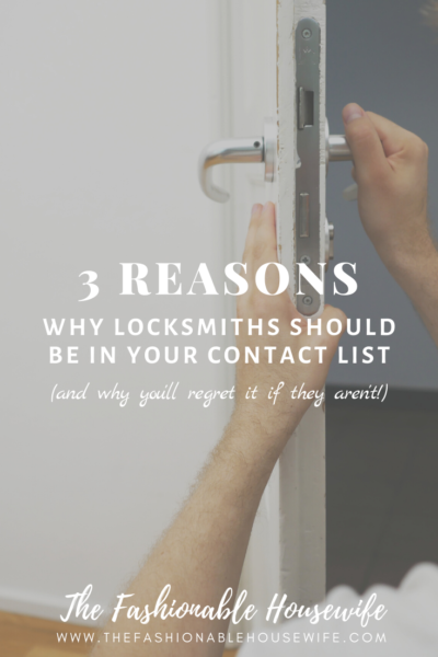 3 Reasons Why Locksmiths Should Be in Your Contact List