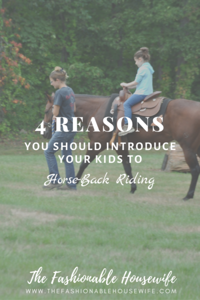 4 Reasons You Should Introduce Your Kids to Horse-Back Riding