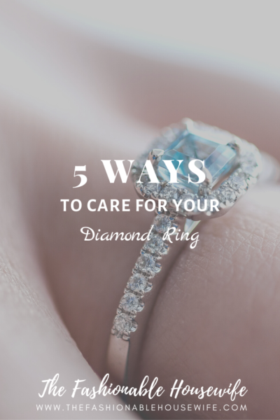 5 Ways to Care for Your Diamond Ring