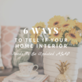 6 Ways To Tell If Your Home Interior Needs To Be Updated ASAP