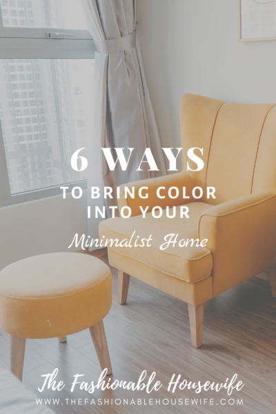 6 Ways to Bring Color Into Your Minimalist Home