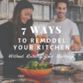 7 Ways to Remodel Your Kitchen Without Ruining Your Marriage