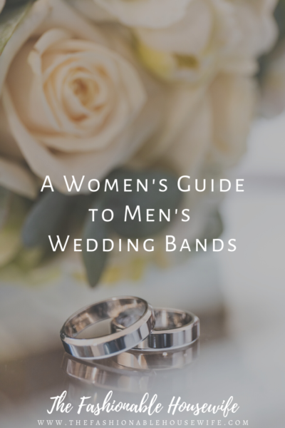 A Women's Guide to Men's Wedding Bands