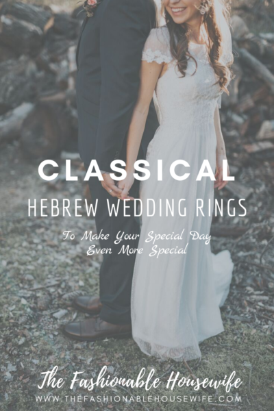 Classical Hebrew Wedding Rings To Make Your Special Day Even More Special