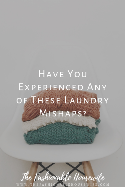 Have You Experienced Any of These Laundry Mishaps?